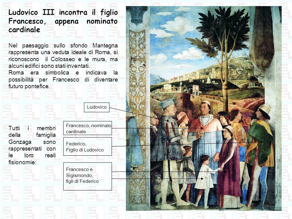 Ludovico III incontra il figlio Francesco, appena nominato cardinale Tutti i membri della famiglia Gonzaga sono rappresentati con le loro reali fision