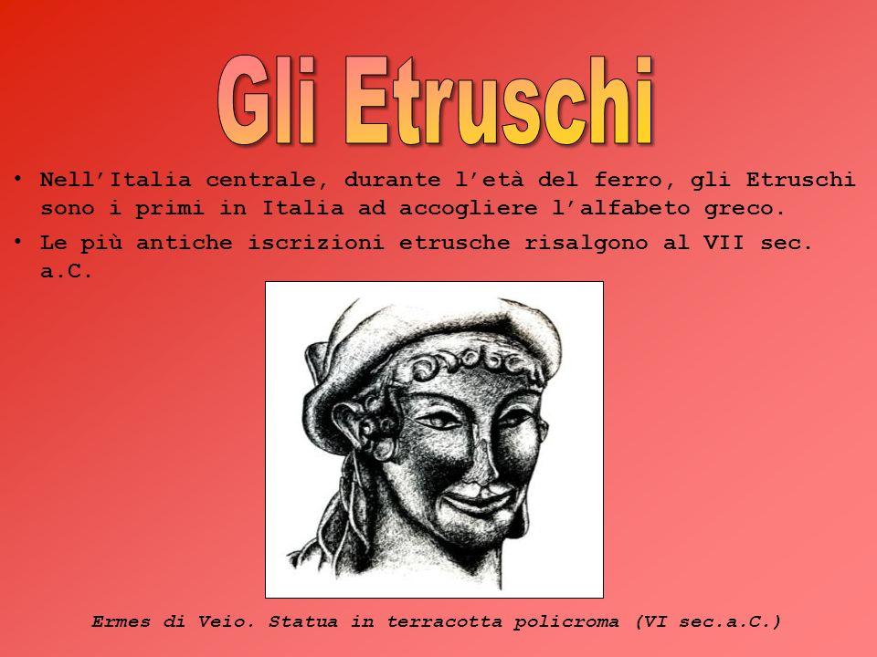 NellItalia centrale, durante letà del ferro, gli Etruschi sono i primi in Italia ad accogliere lalfabeto greco. Le più antiche iscrizioni etrusche ris