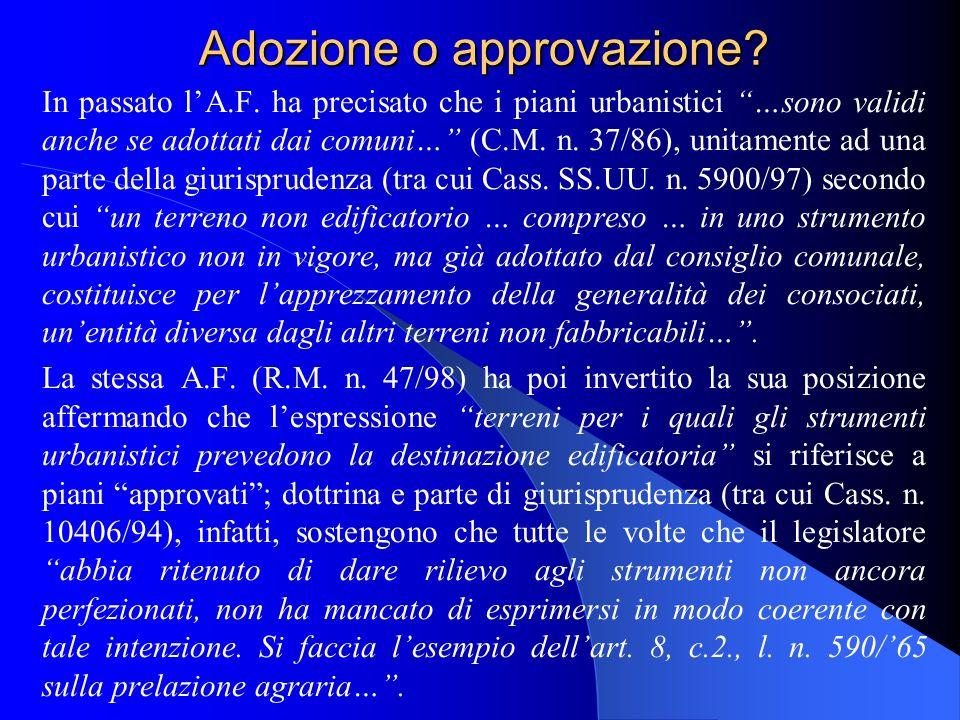 Adozione o approvazione? In passato lA.F. ha precisato che i piani urbanistici …sono validi anche se adottati dai comuni… (C.M. n. 37/86), unitamente