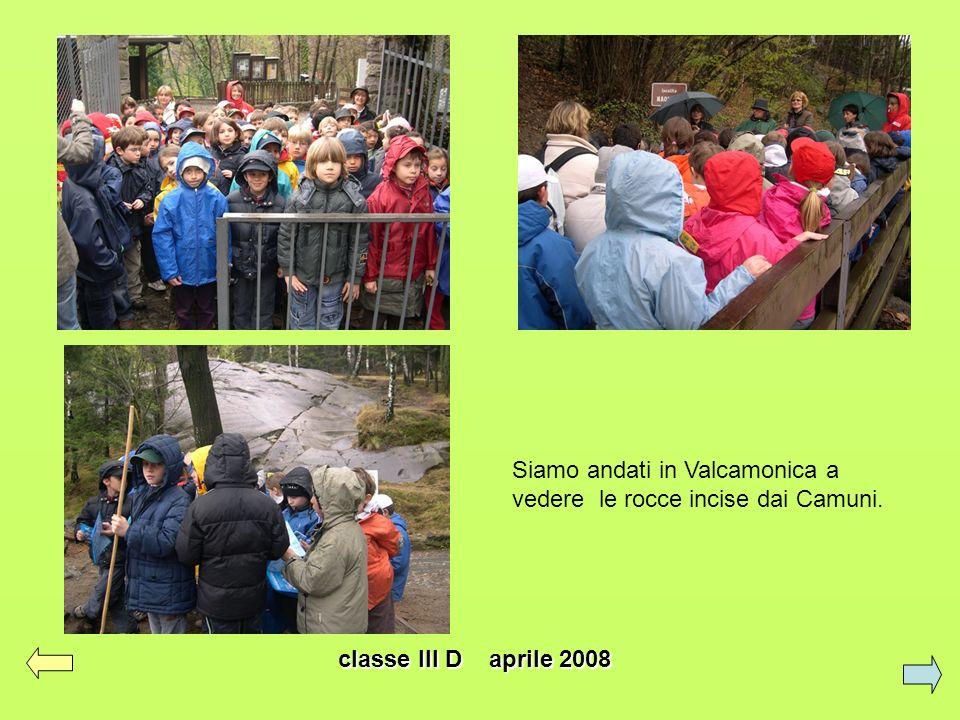Uscita didattica a Capo di Ponte 10 aprile 2008 Testi: alunni della classe III D Immagini e video: insegnante Anna R.