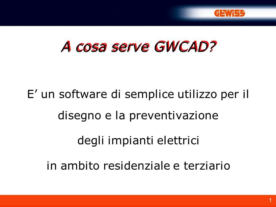 1 E un software di semplice utilizzo per il disegno e la preventivazione degli impianti elettrici in ambito residenziale e terziario A cosa serve GWCA