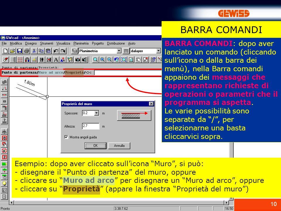 10 BARRA COMANDI: dopo aver lanciato un comando (cliccando sullicona o dalla barra dei menù), nella Barra comandi appaiono dei messaggi che rappresent