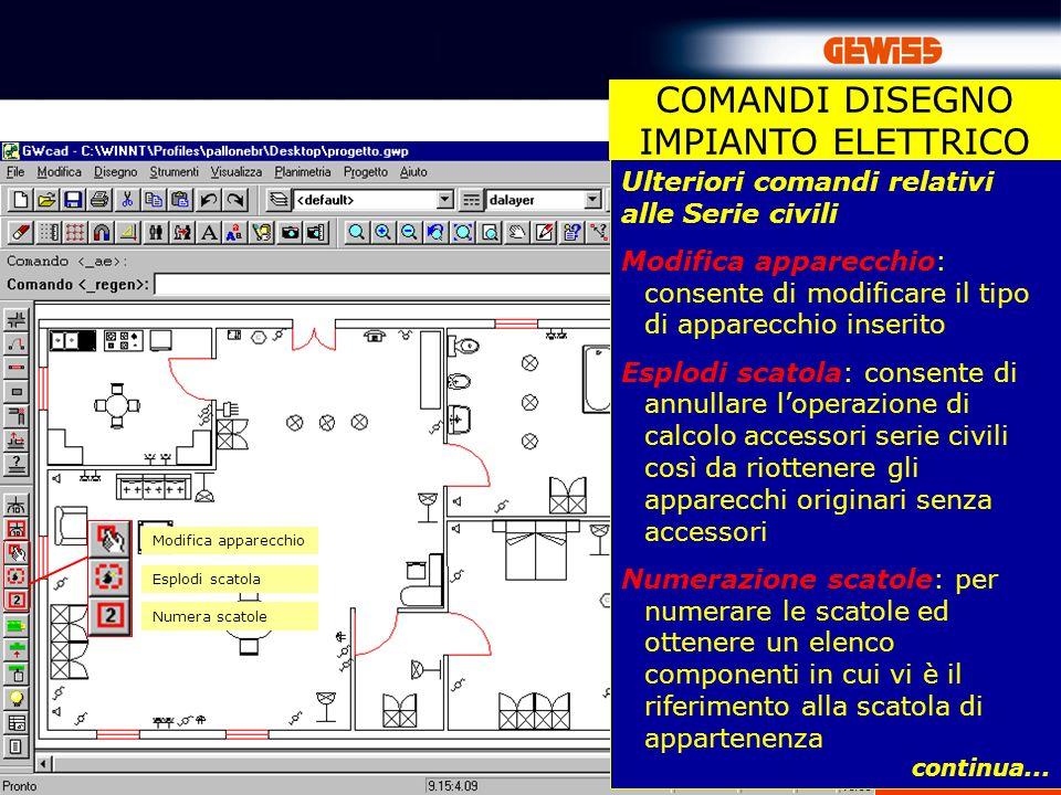 27 Ulteriori comandi relativi alle Serie civili Modifica apparecchio: consente di modificare il tipo di apparecchio inserito Esplodi scatola: consente