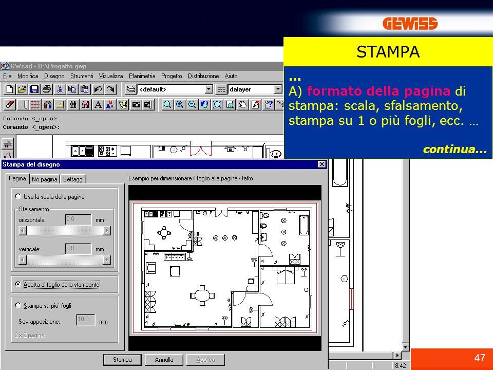 47 STAMPA … A) formato della pagina di stampa: scala, sfalsamento, stampa su 1 o più fogli, ecc. … continua...