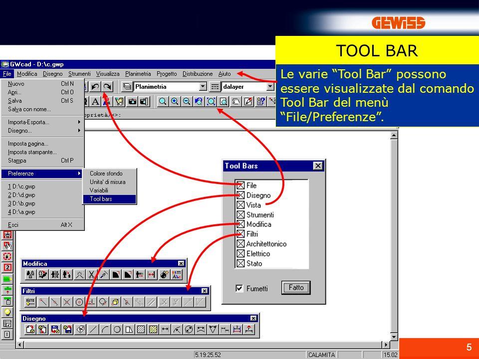 5 Le varie Tool Bar possono essere visualizzate dal comando Tool Bar del menù File/Preferenze. TOOL BAR