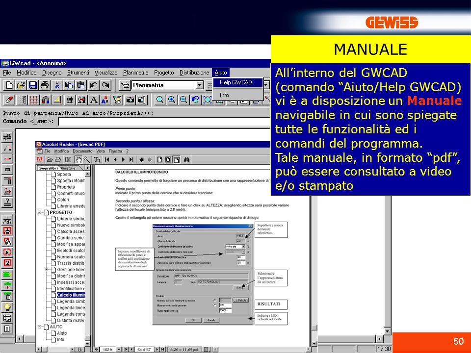50 Allinterno del GWCAD (comando Aiuto/Help GWCAD) vi è a disposizione un Manuale navigabile in cui sono spiegate tutte le funzionalità ed i comandi d