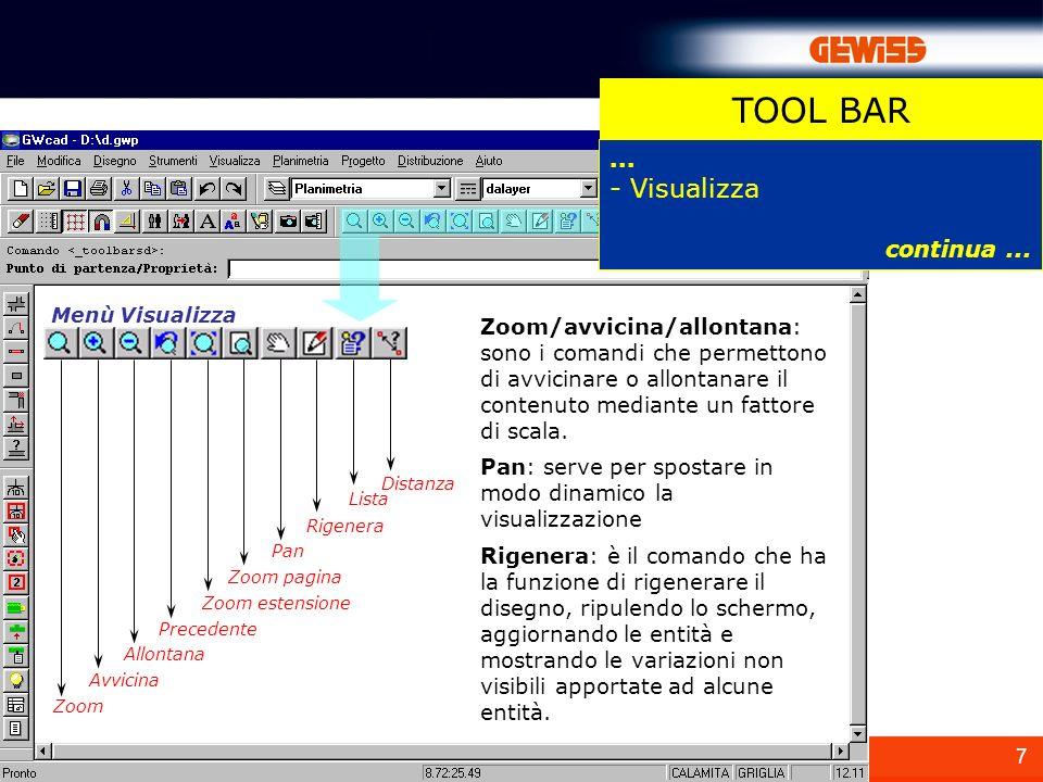 7 Zoom/avvicina/allontana: sono i comandi che permettono di avvicinare o allontanare il contenuto mediante un fattore di scala. Pan: serve per spostar