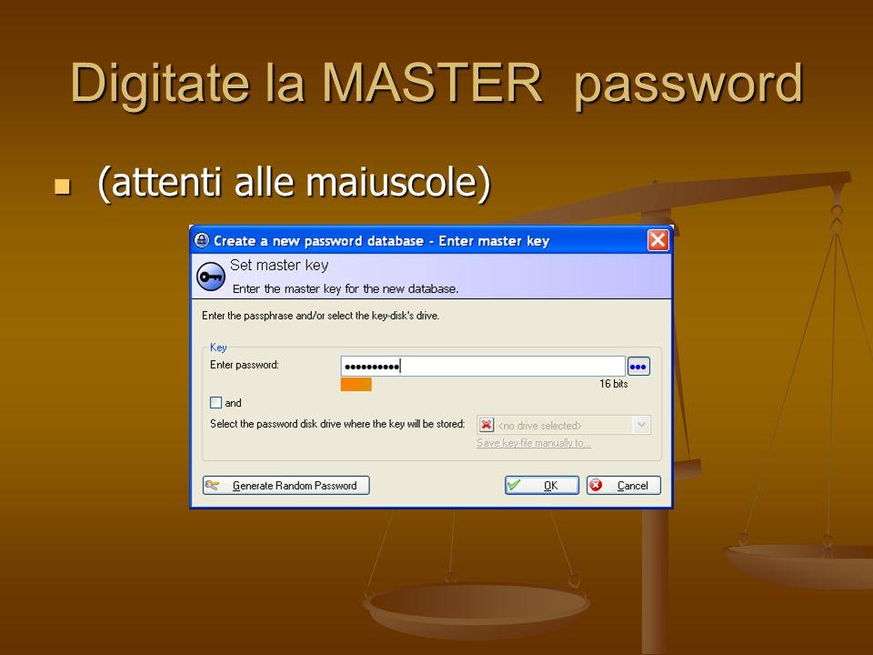 Digitate la MASTER password (attenti alle maiuscole) (attenti alle maiuscole)
