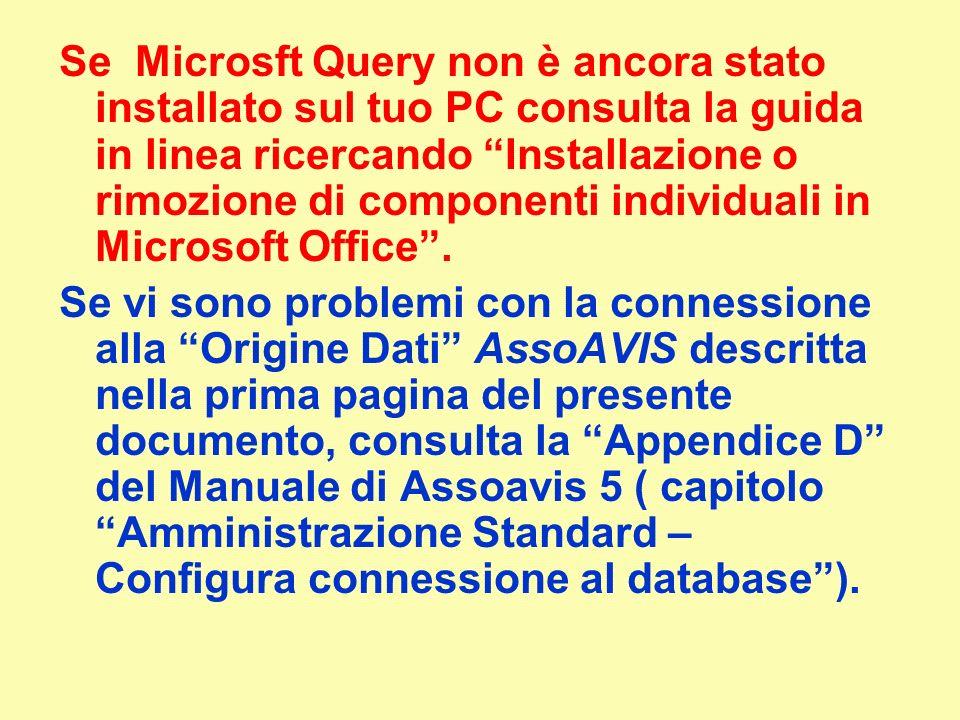 Se Microsft Query non è ancora stato installato sul tuo PC consulta la guida in linea ricercando Installazione o rimozione di componenti individuali in Microsoft Office.