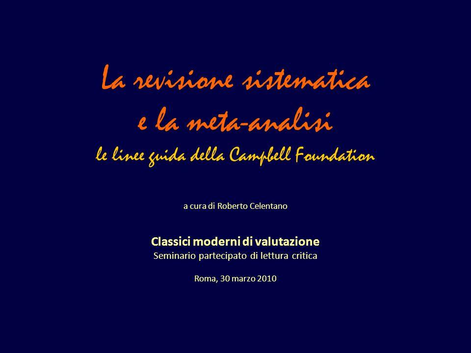 La revisione sistematica e la meta-analisi le linee guida della Campbell Foundation a cura di Roberto Celentano Classici moderni di valutazione Semina