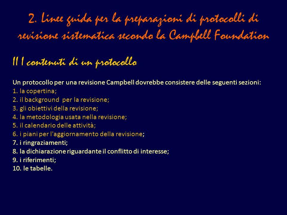 2. Linee guida per la preparazioni di protocolli di revisione sistematica secondo la Campbell Foundation II I contenuti di un protocollo Un protocollo