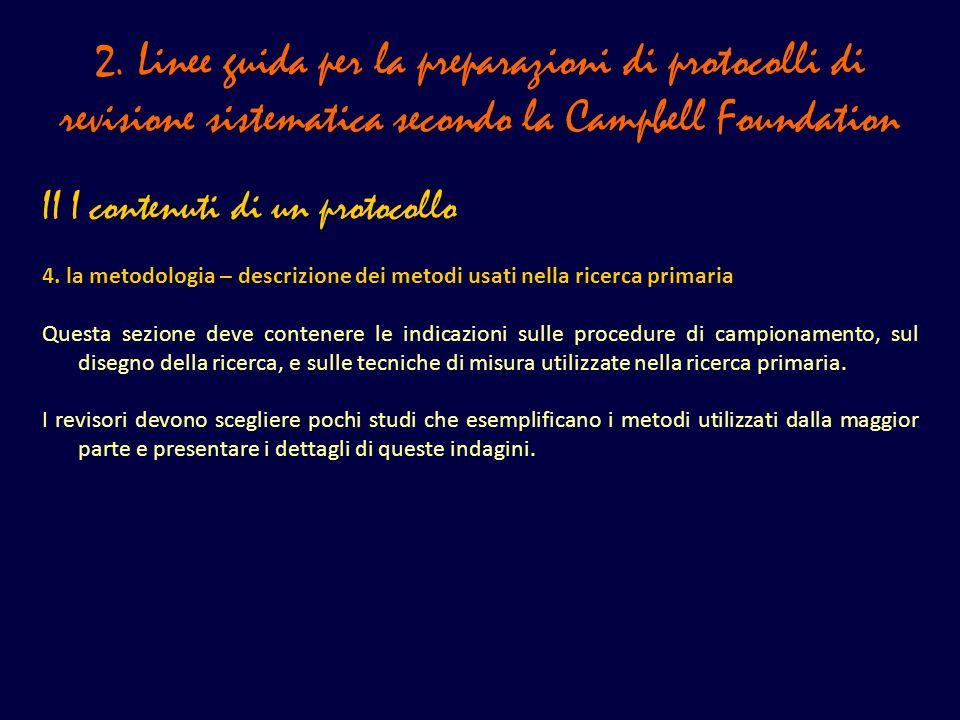 2. Linee guida per la preparazioni di protocolli di revisione sistematica secondo la Campbell Foundation II I contenuti di un protocollo 4. la metodol