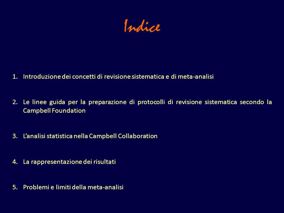 Indice 1.Introduzione dei concetti di revisione sistematica e di meta-analisi 2.Le linee guida per la preparazione di protocolli di revisione sistemat