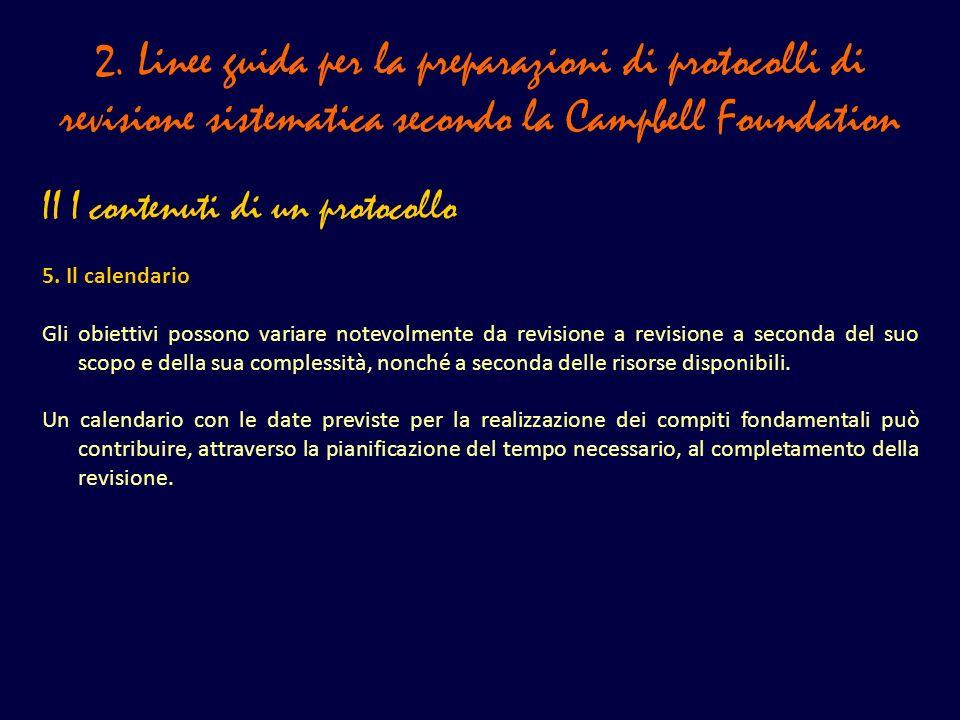 2. Linee guida per la preparazioni di protocolli di revisione sistematica secondo la Campbell Foundation II I contenuti di un protocollo 5. Il calenda