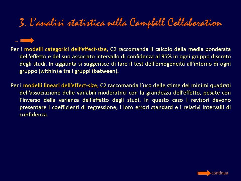 3. Lanalisi statistica nella Campbell Collaboration Per i modelli categorici delleffect-size, C2 raccomanda il calcolo della media ponderata delleffet