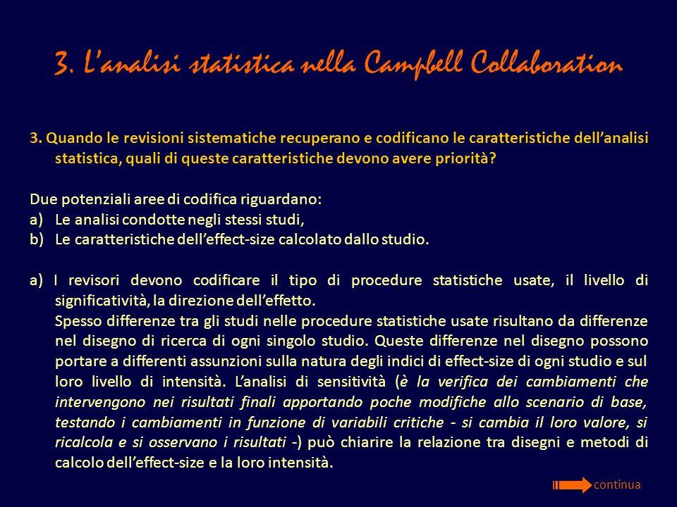 3. Lanalisi statistica nella Campbell Collaboration 3. Quando le revisioni sistematiche recuperano e codificano le caratteristiche dellanalisi statist
