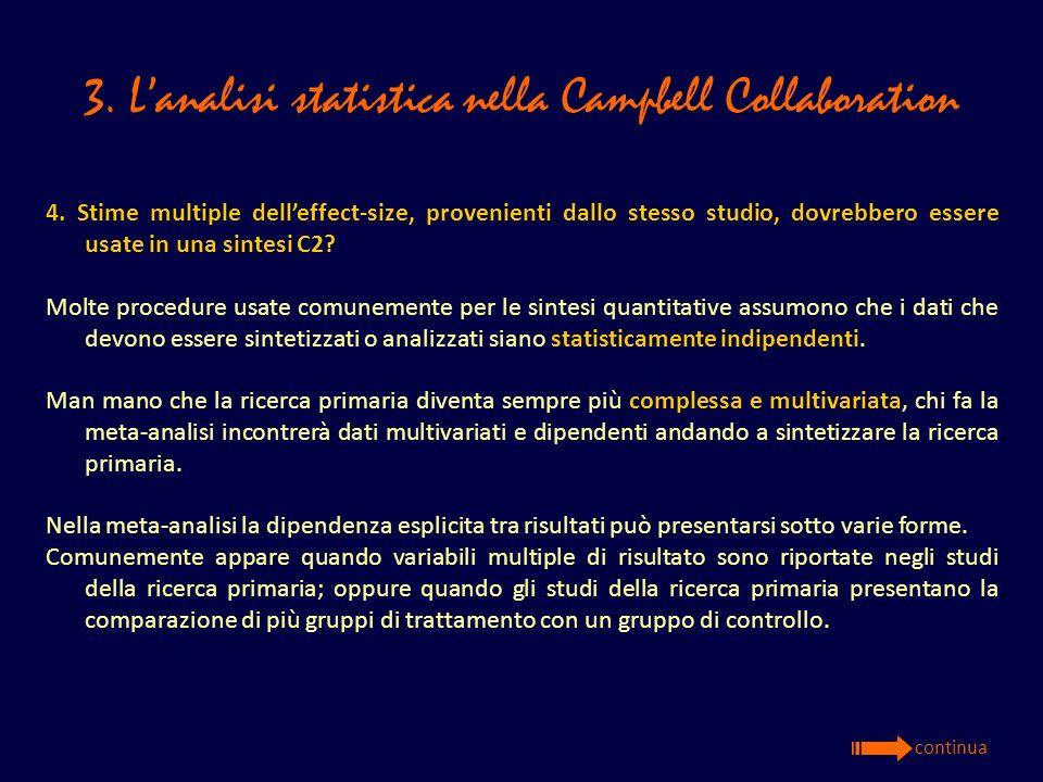 3. Lanalisi statistica nella Campbell Collaboration 4. Stime multiple delleffect-size, provenienti dallo stesso studio, dovrebbero essere usate in una