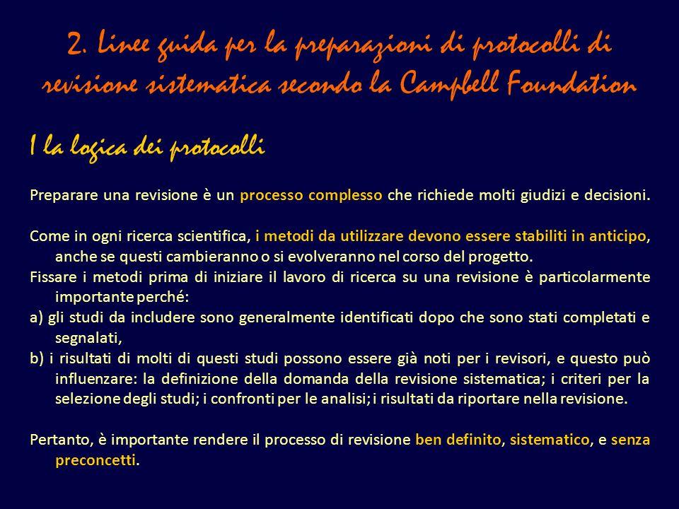 2. Linee guida per la preparazioni di protocolli di revisione sistematica secondo la Campbell Foundation I la logica dei protocolli Preparare una revi