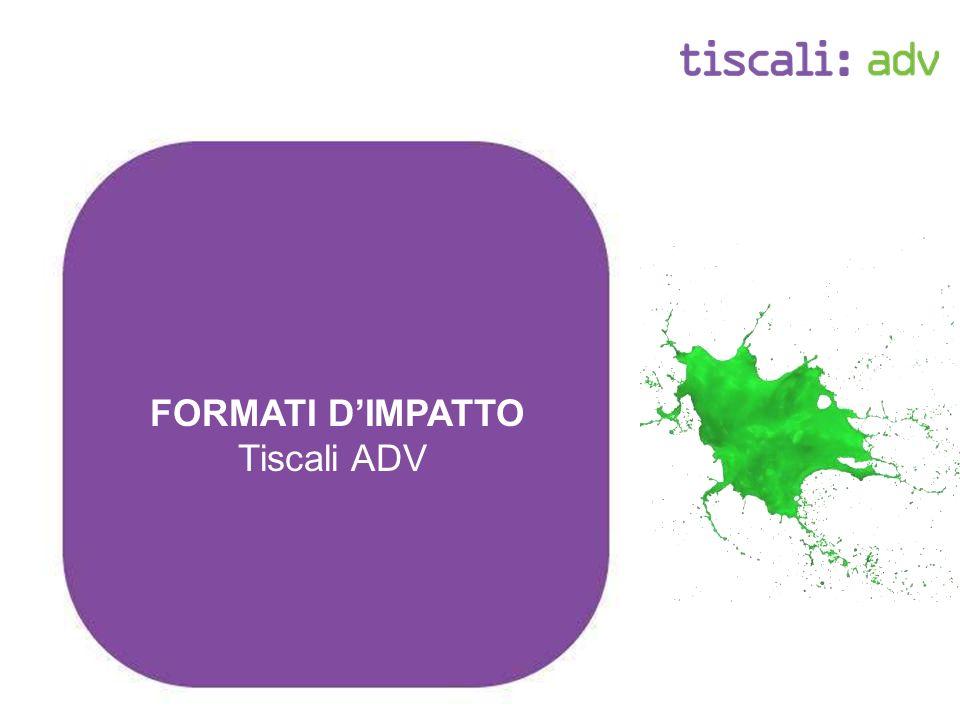 FORMATI DIMPATTO Tiscali ADV