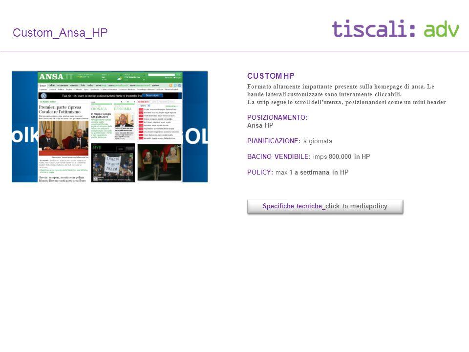 CUSTOM HP Formato altamente impattante presente sulla homepage di ansa.