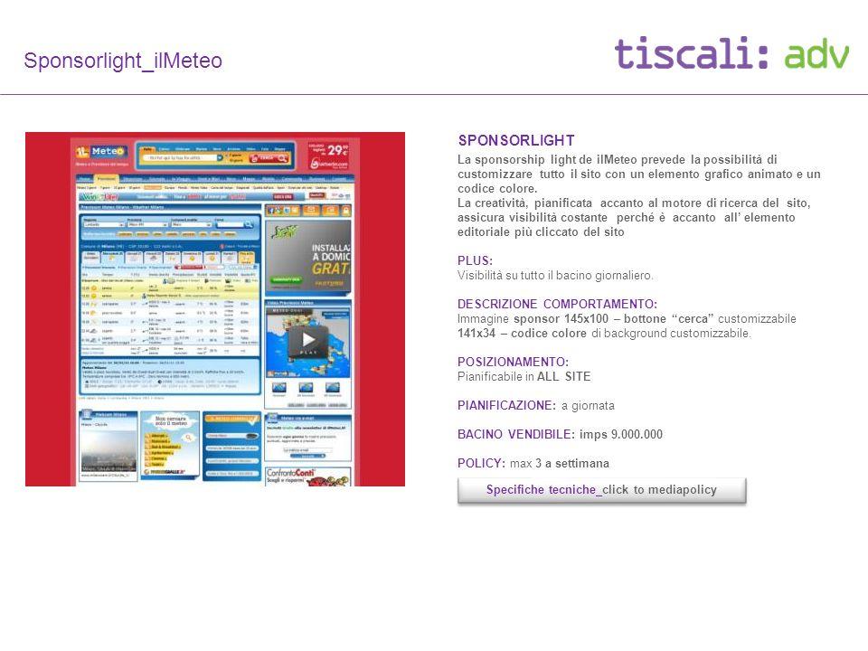 Sponsorlight_ilMeteo SPONSORLIGHT La sponsorship light de ilMeteo prevede la possibilità di customizzare tutto il sito con un elemento grafico animato e un codice colore.