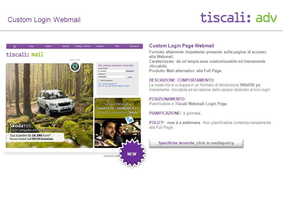 Custom Login Webmail Custom Login Page Webmail Formato altamente impattante presente sulla pagina di accesso alla Webmail.
