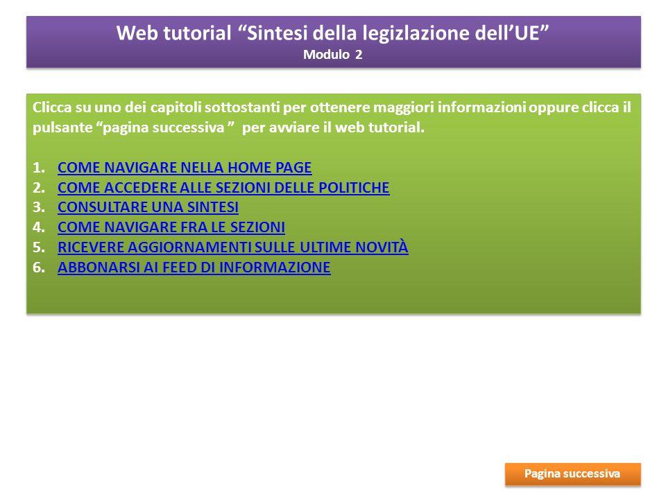 Clicca su uno dei capitoli sottostanti per ottenere maggiori informazioni oppure clicca il pulsante pagina successiva per avviare il web tutorial.