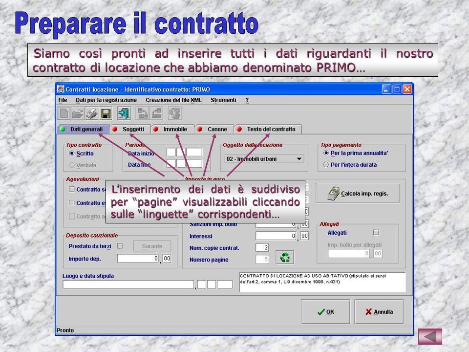 Siamo così pronti ad inserire tutti i dati riguardanti il nostro contratto di locazione che abbiamo denominato PRIMO… Linserimento dei dati è suddiviso per pagine visualizzabili cliccando sulle linguette corrispondenti…