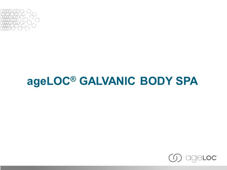 ageLOC ® GALVANIC BODY SPA