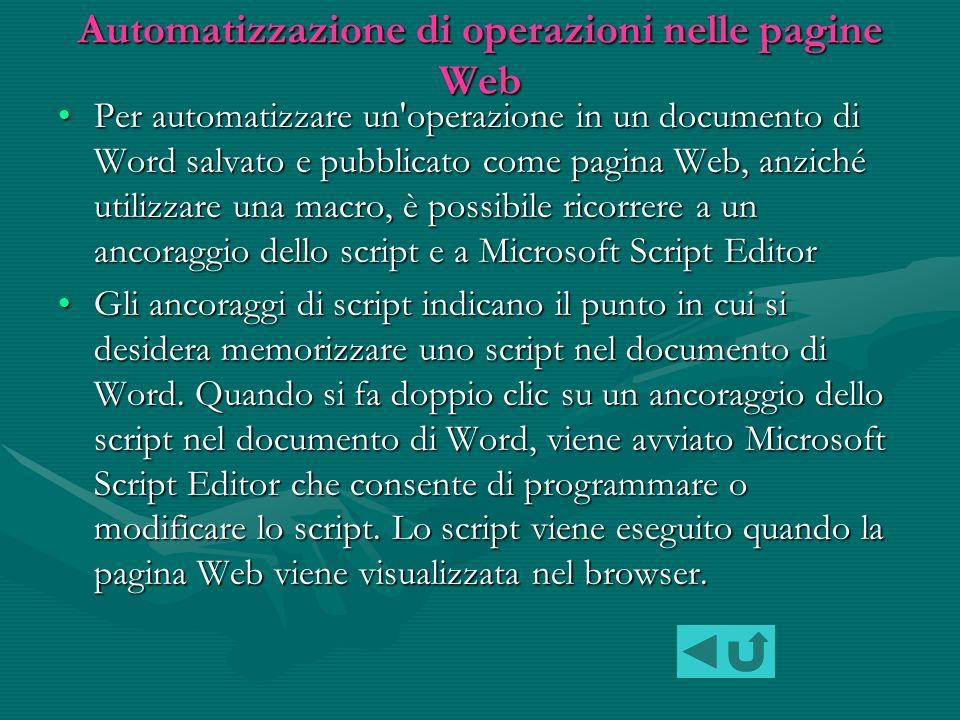 Memorizzazione di macro È possibile memorizzare le macro in modelliÈ possibile memorizzare le macro in modelli o in documenti.