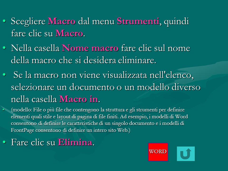Eliminazione della singola macroEliminazione della singola macroEliminazione della singola macroEliminazione della singola macro Eliminazione di progetto macroEliminazione di progetto macroEliminazione di progetto macroEliminazione di progetto macro