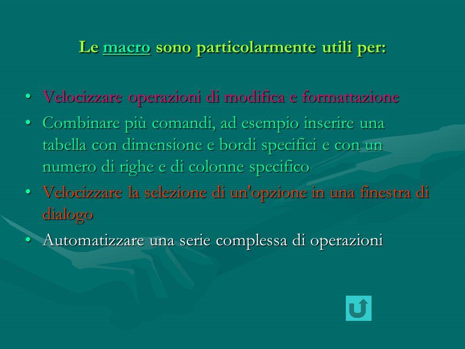 Informazioni sulle macroInformazioni sulle macroInformazioni sulle macroInformazioni sulle macro Registrazione di una macroRegistrazione di una macroRegistrazione di una macroRegistrazione di una macro Suggerimenti per la registrazione di macroSuggerimenti per la registrazione di macroSuggerimenti per la registrazione di macroSuggerimenti per la registrazione di macro Creazione di una macroCreazione di una macroCreazione di una macroCreazione di una macro Creazione di una macro per visualizzare automaticamente i campi ASKCreazione di una macro per visualizzare automaticamente i campi ASKCreazione di una macro per visualizzare automaticamente i campi ASKCreazione di una macro per visualizzare automaticamente i campi ASK Eliminazione di macroEliminazione di macroEliminazione di macroEliminazione di macro Modifica di una macroModifica di una macroModifica di una macroModifica di una macro Sospensione e riavvio della registrazione di una macroSospensione e riavvio della registrazione di una macroSospensione e riavvio della registrazione di una macroSospensione e riavvio della registrazione di una macro Eseguire una macroEseguire una macroEseguire una macroEseguire una macro Rinominare una macroRinominare una macroRinominare una macroRinominare una macro Copia delle macro in un altro documento o modelloCopia delle macro in un altro documento o modelloCopia delle macro in un altro documento o modelloCopia delle macro in un altro documento o modello Risoluzione dei problemi relativi alla registrazione ed esecuzione delle macroRisoluzione dei problemi relativi alla registrazione ed esecuzione delle macroRisoluzione dei problemi relativi alla registrazione ed esecuzione delle macroRisoluzione dei problemi relativi alla registrazione ed esecuzione delle macro Fine presentazioneFine presentazioneFine presentazioneFine presentazione