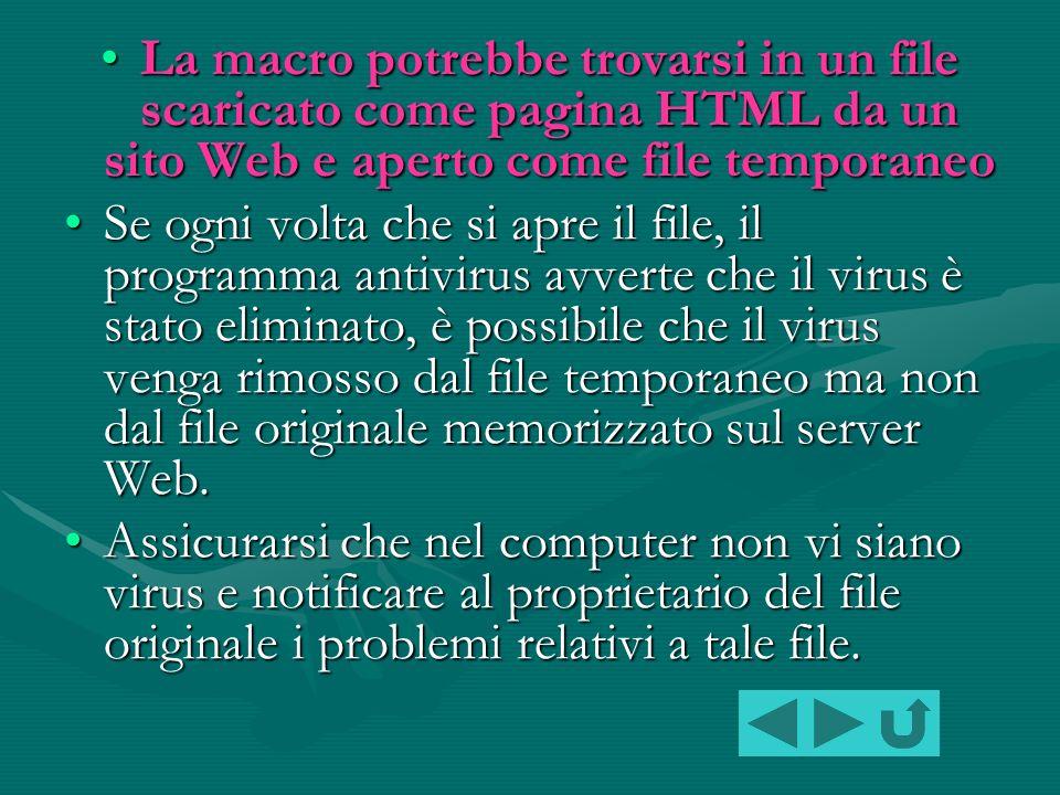 Il file sembra contenere un virus macro Se nel file non è prevista la presenza di macro, è possibile che nel computer sia presente un virus che sta aggiungendo il virus macro al file.Se nel file non è prevista la presenza di macro, è possibile che nel computer sia presente un virus che sta aggiungendo il virus macro al file.