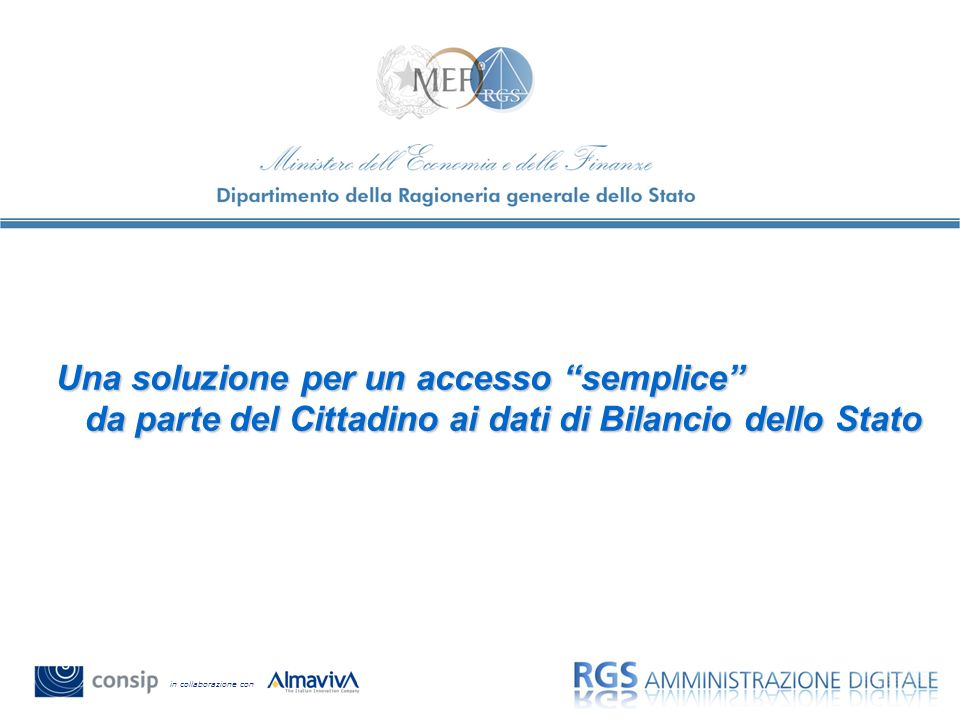 Una soluzione per un accesso semplice da parte del Cittadino ai dati di Bilancio dello Stato in collaborazione con