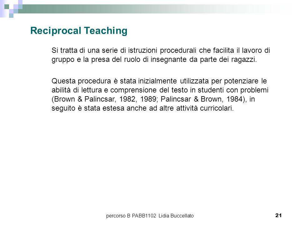 percorso B PABB1102 Lidia Buccellato21 Si tratta di una serie di istruzioni procedurali che facilita il lavoro di gruppo e la presa del ruolo di inseg