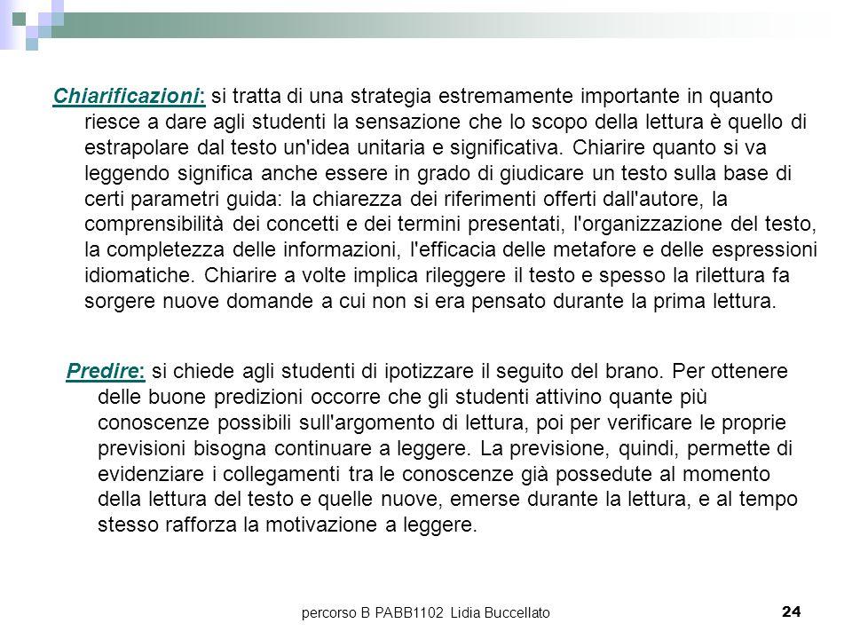percorso B PABB1102 Lidia Buccellato24 Chiarificazioni: si tratta di una strategia estremamente importante in quanto riesce a dare agli studenti la se