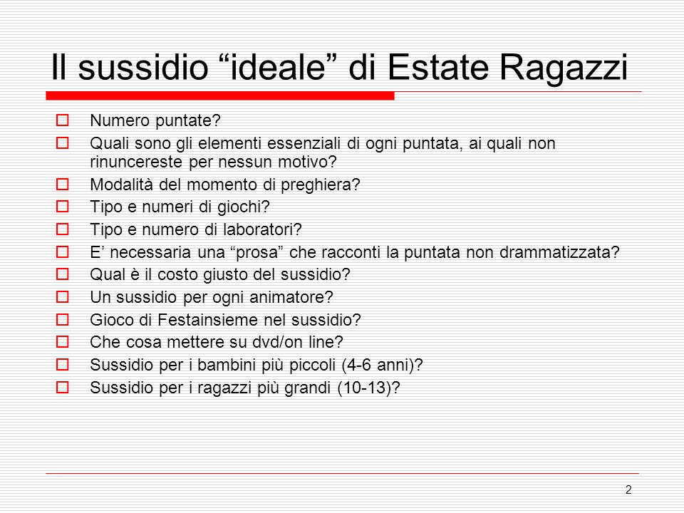 2 Il sussidio ideale di Estate Ragazzi Numero puntate? Quali sono gli elementi essenziali di ogni puntata, ai quali non rinuncereste per nessun motivo