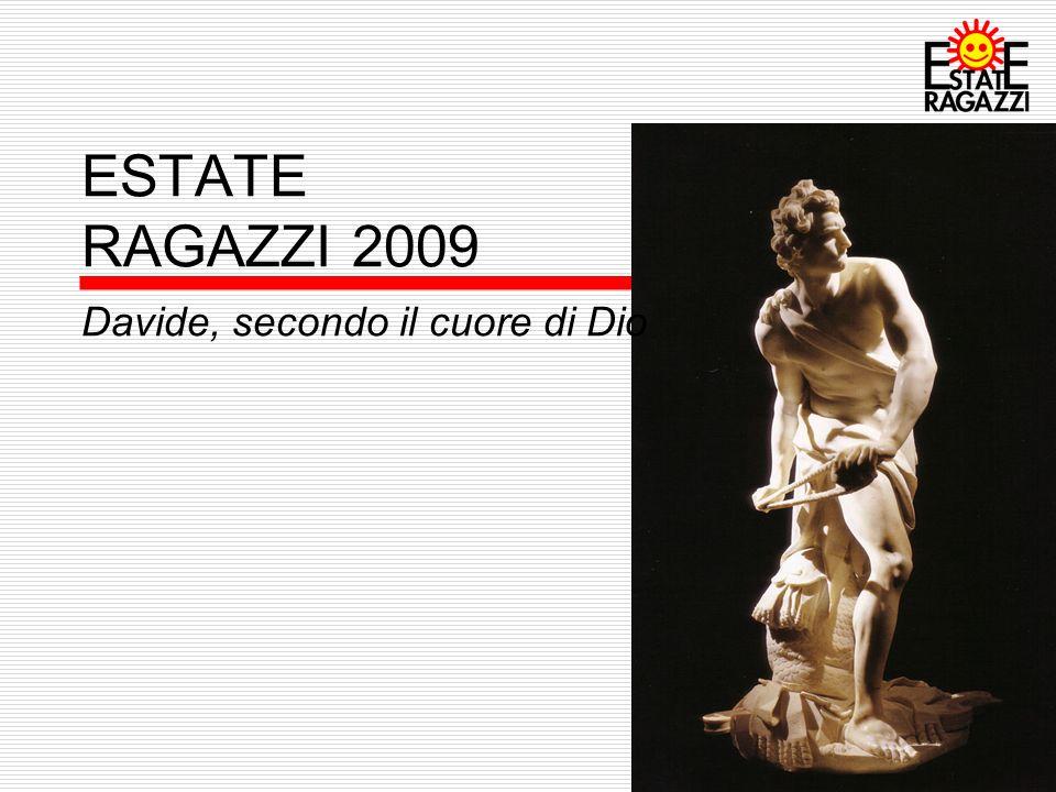 3 ESTATE RAGAZZI 2009 Davide, secondo il cuore di Dio