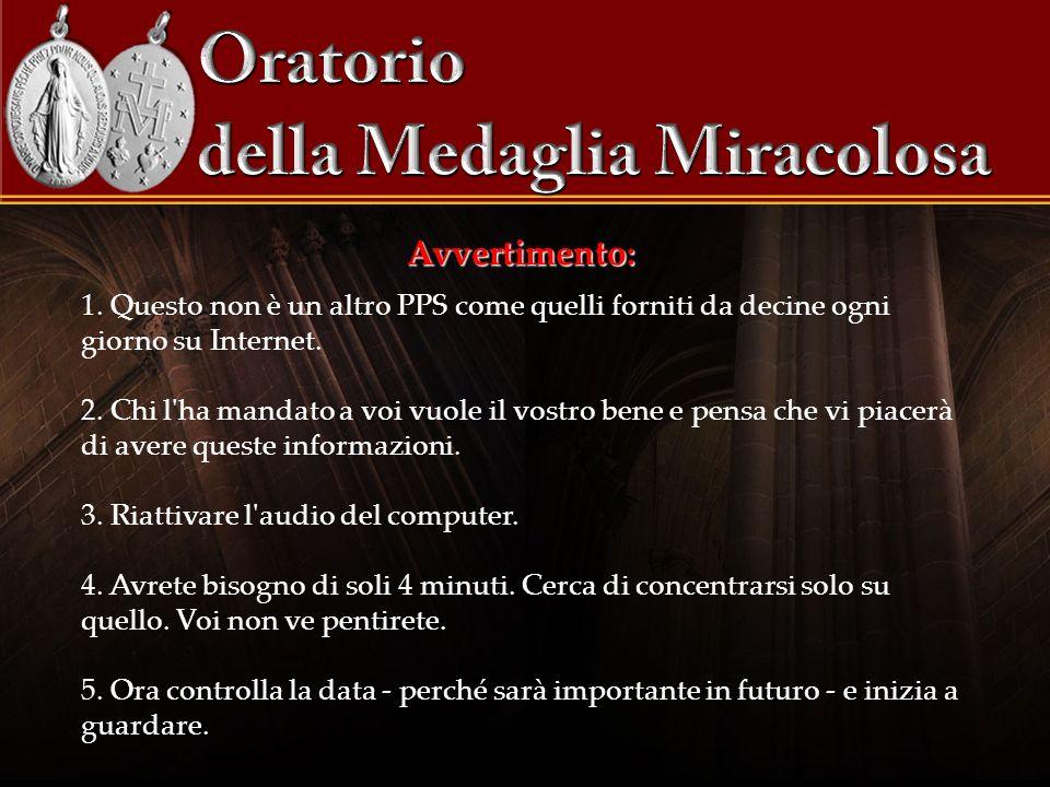 Si riceverà la Medaglia Miracolosa per posta e anche, per accendere una candela, grazie abbondanti della Vergine Maria.