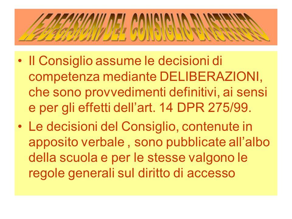 Il Consiglio assume le decisioni di competenza mediante DELIBERAZIONI, che sono provvedimenti definitivi, ai sensi e per gli effetti dellart.