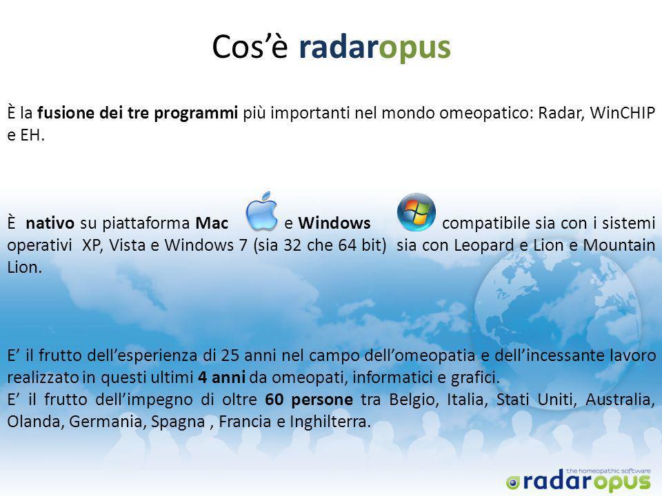 Cosè radaropus È la fusione dei tre programmi più importanti nel mondo omeopatico: Radar, WinCHIP e EH. È nativo su piattaforma Mac e Windows compatib
