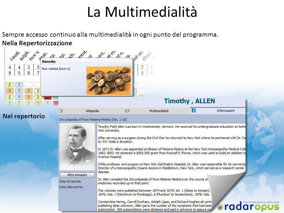 La Multimedialità Sempre accesso continuo alla multimedialità in ogni punto del programma. Nella Repertorizzazione Nel repertorio