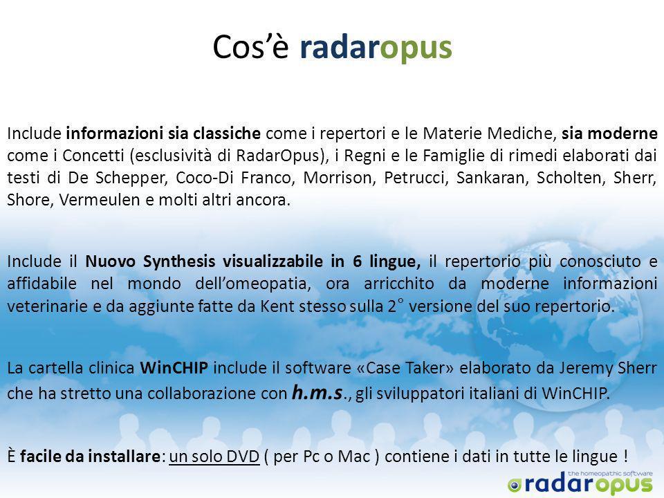Cosè radaropus Include informazioni sia classiche come i repertori e le Materie Mediche, sia moderne come i Concetti (esclusività di RadarOpus), i Reg