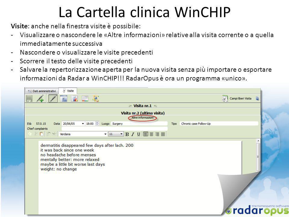 La Cartella clinica WinCHIP Visite: anche nella finestra visite è possibile: -Visualizzare o nascondere le «Altre informazioni» relative alla visita c