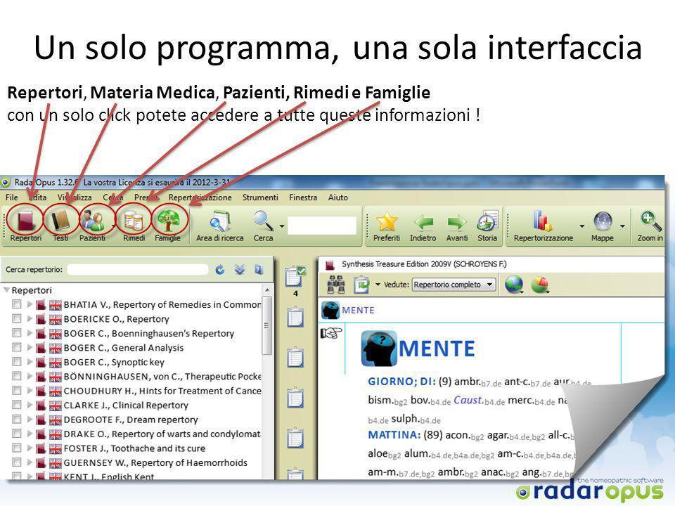 Un solo programma, una sola interfaccia Immagine con frecce su una sola interfaccia Repertori, Materia Medica, Pazienti, Rimedi e Famiglie con un solo