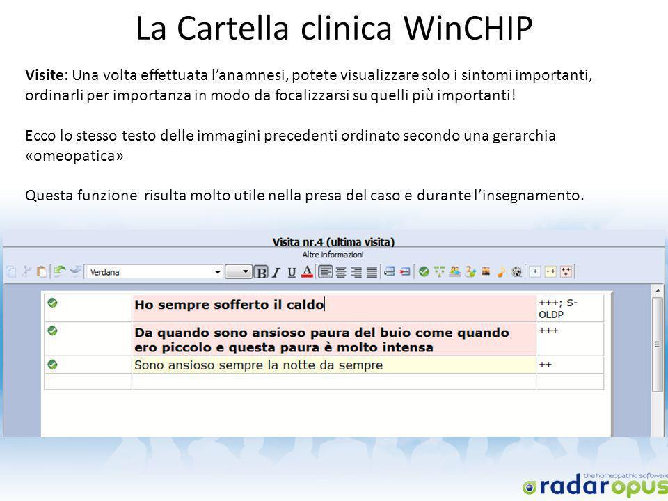 La Cartella clinica WinCHIP Visite: Una volta effettuata lanamnesi, potete visualizzare solo i sintomi importanti, ordinarli per importanza in modo da