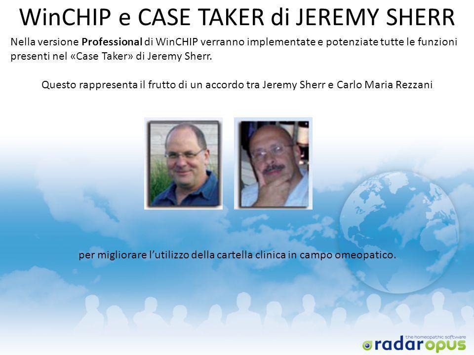 WinCHIP e CASE TAKER di JEREMY SHERR Nella versione Professional di WinCHIP verranno implementate e potenziate tutte le funzioni presenti nel «Case Ta
