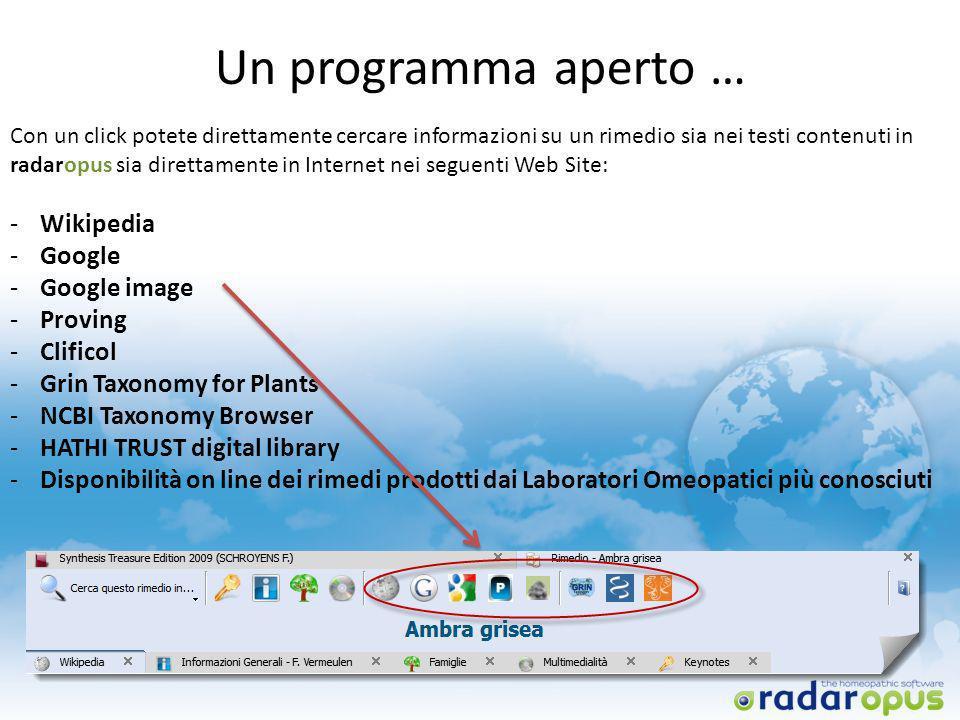 Un programma aperto … Con un click potete direttamente cercare informazioni su un rimedio sia nei testi contenuti in radaropus sia direttamente in Int