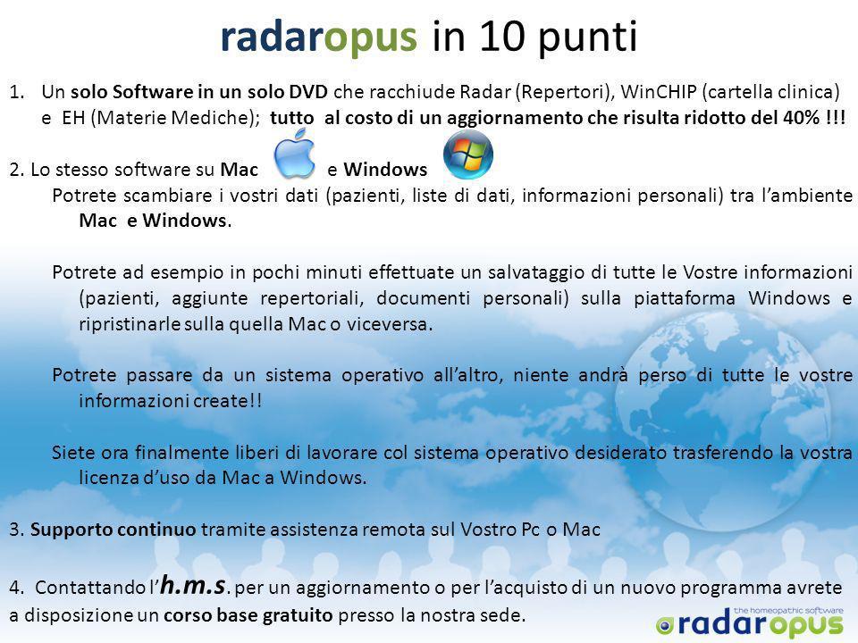 radaropus in 10 punti 1.Un solo Software in un solo DVD che racchiude Radar (Repertori), WinCHIP (cartella clinica) e EH (Materie Mediche); tutto al c