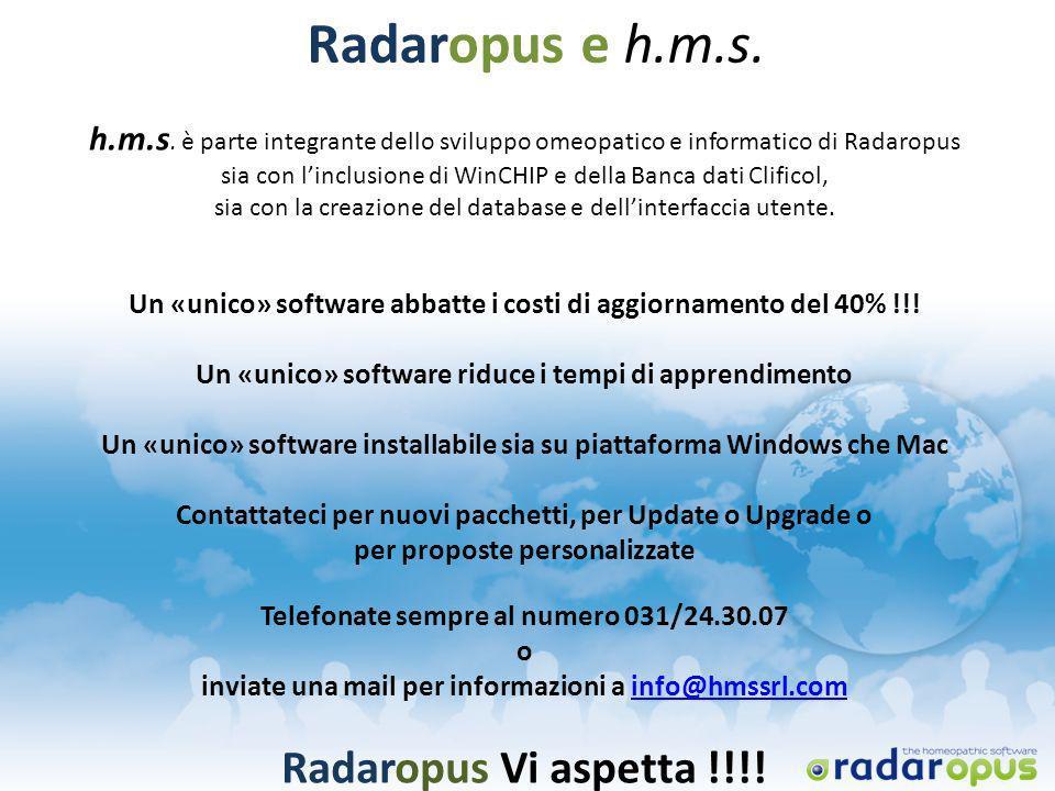 Radaropus e h.m.s. h.m.s. è parte integrante dello sviluppo omeopatico e informatico di Radaropus sia con linclusione di WinCHIP e della Banca dati Cl